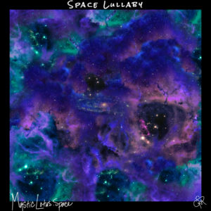 space lullaby artwork by mysticlotus.space