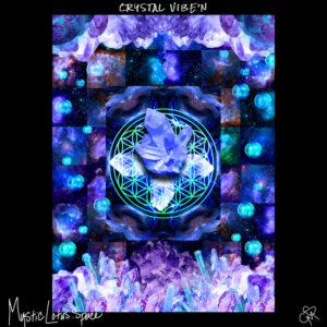 crystal vibe'n artwork by mysticlotus.space
